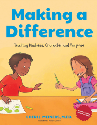 Making a Difference: Teaching Kindness, Character and Purpose (Kindness Book for Children, Good Manners Book for Kids, Learn to Read) Cover Image