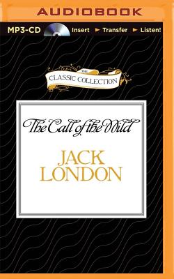 The Call of the Wild (Classic Collection (Brilliance Audio)) Cover Image