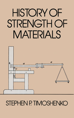 History of Strength of Materials (Dover Civil and Mechanical Engineering) Cover Image