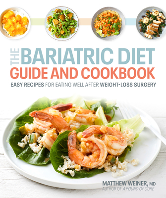 The Bariatric Diet Guide and Cookbook: Easy Recipes for Eating Well After Weight-Loss Surgery Cover Image