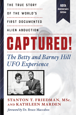 Captured! The Betty and Barney Hill UFO Experience (60th Anniversary Edition): The True Story of the World's First Documented Alien Abduction Cover Image