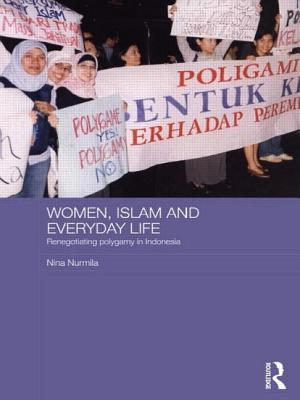 Women, Islam and Everyday Life: Renegotiating Polygamy in Indonesia (Asian Studies Association of Australia Women in Asia) Cover Image