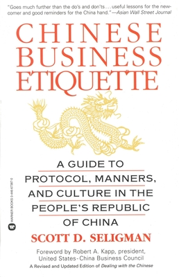 Chinese Business Etiquette: A Guide to Protocol,  Manners,  and Culture in thePeople's Republic of China Cover Image