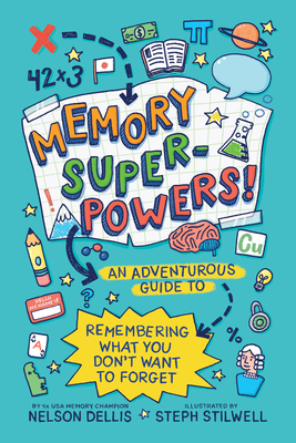 Memory Superpowers!: An Adventurous Guide to Remembering What You Don't Want to Forget Cover Image