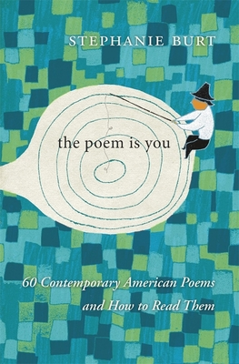 The Poem Is You: 60 Contemporary American Poems and How to Read Them Cover Image