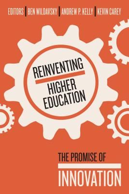 Reinventing Higher Education: The Promise of Innovation Cover Image
