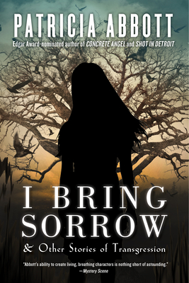I Bring Sorrow: And Other Stories of Transgression Cover Image