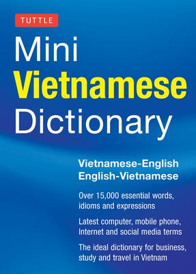 Tuttle Mini Vietnamese Dictionary: Vietnamese-English/English-Vietnamese Dictionary (Tuttle Mini Dictionary) Cover Image