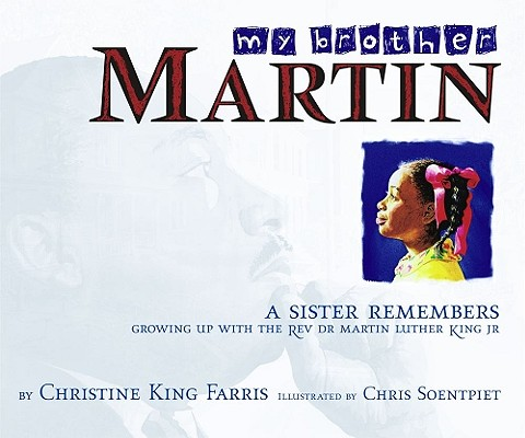 My Brother Martin: A Sister Remembers Growing Up with the Rev. Dr. Martin Luther King Jr. Cover Image