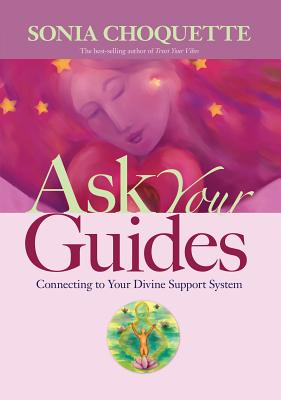 Ask Your Guides: Connecting to Your Divine Support System Cover Image