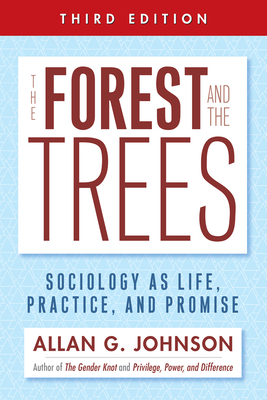 The Forest and the Trees: Sociology as Life, Practice, and Promise Cover Image