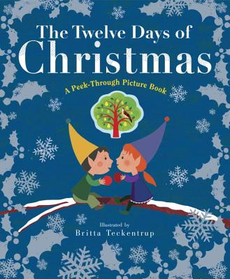 The Twelve Days of Christmas by Britta Teekentrup