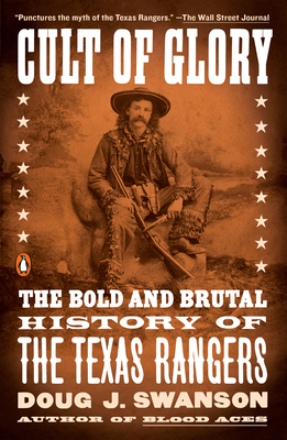 Cult of Glory: The Bold and Brutal History of the Texas Rangers Cover Image
