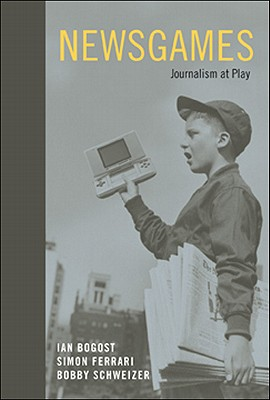 Newsgames: Journalism at Play Cover Image