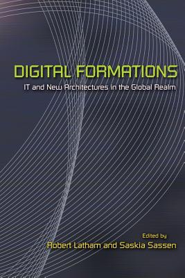 Digital Formations: It and New Architectures in the Global Realm Cover Image