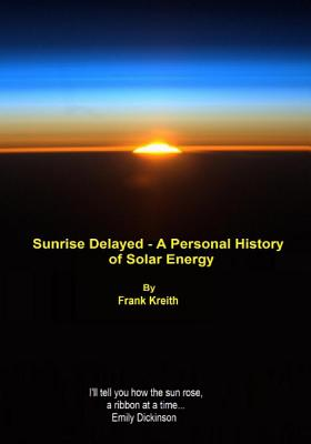 sunrise delayed - a personal history of solar energy Cover Image