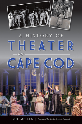 A History of Theater on Cape Cod Cover Image