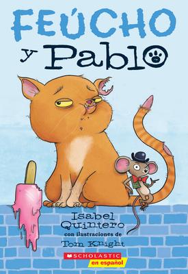 Feúcho y Pablo (Ugly Cat & Pablo) (Feucho y Pablo #1) Cover Image