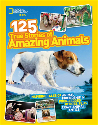 125 True Stories of Amazing Animals Cover Image