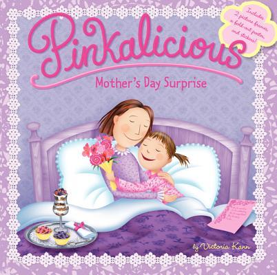 Pinkalicious Mother's Day SurpriseVictoria Kann
