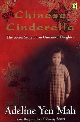 Chinese Cinderella: The Secret Story of an Unwanted Daughter Cover Image