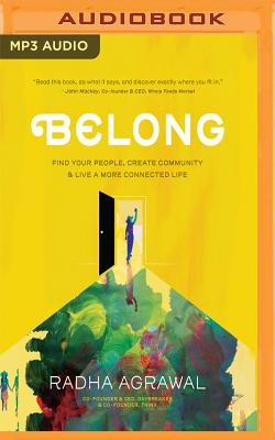 Belong: Find Your People, Create Community & Live a More Connected Life Cover Image