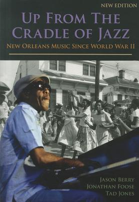 Up from the Cradle of Jazz: New Orleans Music Since World War II Cover Image