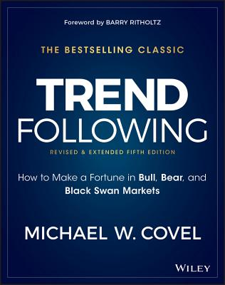 Trend Following: How to Make a Fortune in Bull, Bear, and Black Swan Markets (Wiley Trading) Cover Image