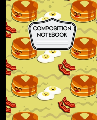 Composition Notebook: Cute Breakfast Pancakes, Eggs and Bacon - 7.5