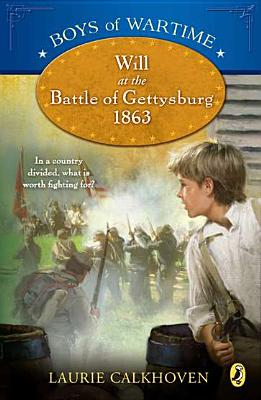 Boys of Wartime: Will at the Battle of Gettysburg Cover Image