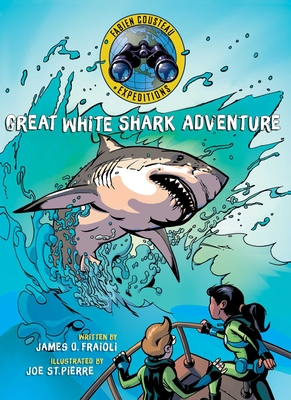 Fabien Cousteau Expeditions: Great White Shark Adventure by James O. Fraioli