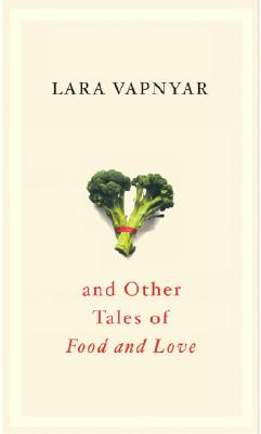 Broccoli and Other Tales of Food and Love Cover
