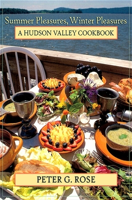 Summer Pleasures, Winter Pleasures: A Hudson Valley Cookbook (Excelsior Editions) Cover Image