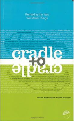 Cradle to Cradle: Remaking the Way We Make Things Cover Image
