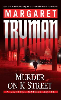 Murder on K Street: A Capital Crimes Novel Cover Image