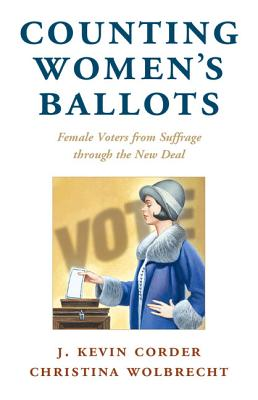 Counting Women's Ballots: Female Voters from Suffrage Through the New Deal (Cambridge Studies in Gender and Politics) Cover Image