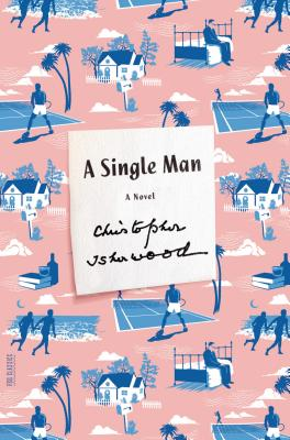 A Single Man: A Novel (Picador Modern Classics) Cover Image