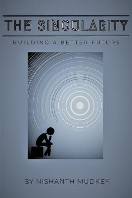 The Singularity: Building a Better Future Cover Image