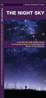 The Night Sky: A Glow-in-the-Dark Guide to Prominent Stars & Constellations North of the Equator Cover Image