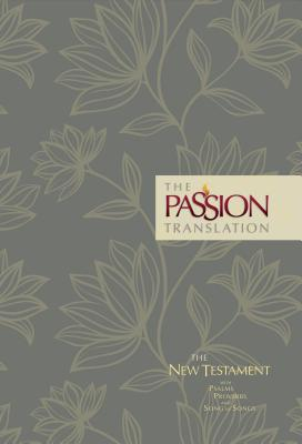 The Passion Translation New Testament (2nd Edition) Floral: With Psalms, Proverbs and Song of Songs Cover Image