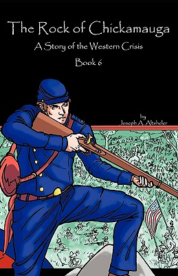 The Rock of Chickamauga: A Story of the Western Crisis Cover Image