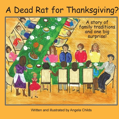 A Dead Rat for Thanksgiving?: A Story of Family Traditions ... and One Big Surprise Cover Image