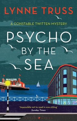 Psycho by the Sea: The new murder mystery in the prize-winning Constable Twitten series (A Constable Twitten Mystery) Cover Image