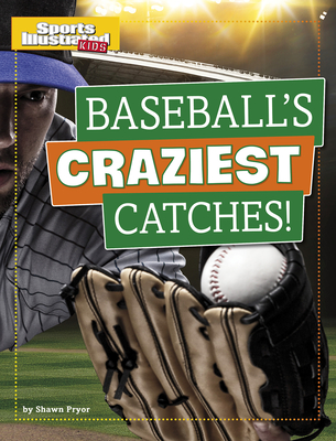 Baseball's Craziest Catches! Cover Image
