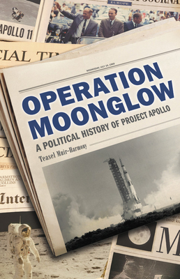 Operation Moonglow: A Political History of Project Apollo Cover Image