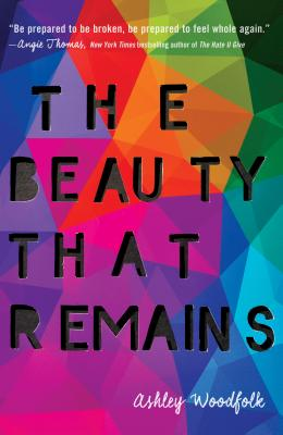 The Beauty that Remains by Asheley Woodfolk