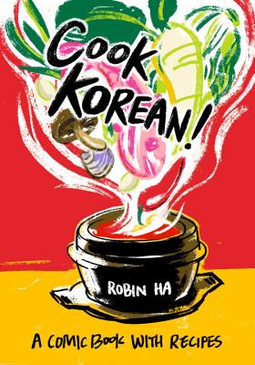 Cook Korean!: A Comic Book with Recipes [A Cookbook] Cover Image