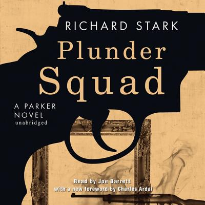 Plunder Squad Lib/E: A Parker Novel (Parker Novels #15) Cover Image