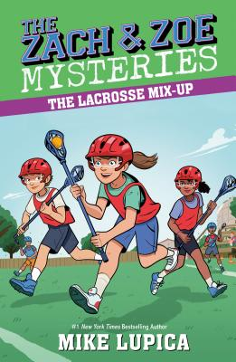 The Lacrosse Mix-Up (Zach and Zoe Mysteries, The) Cover Image