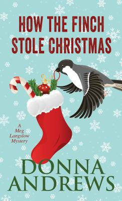 How the Finch Stole Christmas (Meg Langslow Mystery) Cover Image